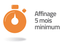 affinage 5 mois minimum